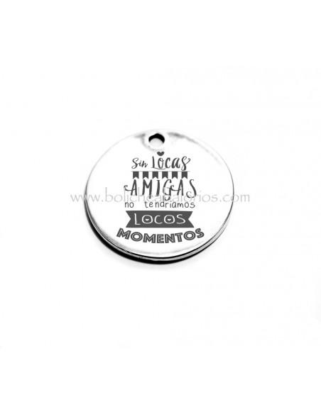"""Medalla de 35 mm """"Sin Locas Amigas"""""""